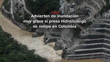 #MinutoCNN: Emergencia en la presa Hidroituango en Colombia