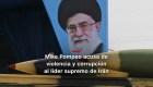 #MinutoCNN: Pompeo arremete contra el líder supremo de Irán