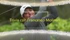 Trivia con Francesco Molinari