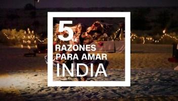Las cinco razones para amar la India