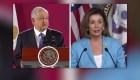 López Obrador pedirá ayuda a Nancy Pelosi