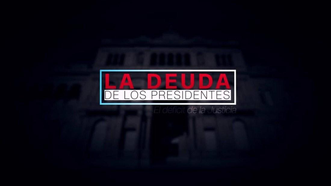 La deuda de los presidentes: los exmandatarios investigados