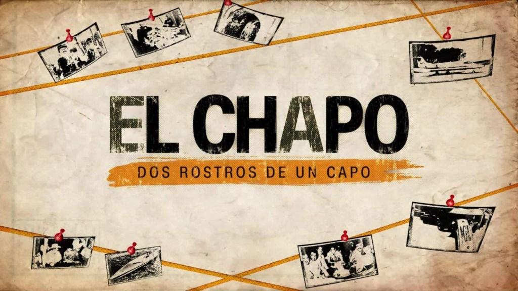 El Chapo: dos rostros de un Capo. Ascenso y caída de Joaquín Guzmán Loera.