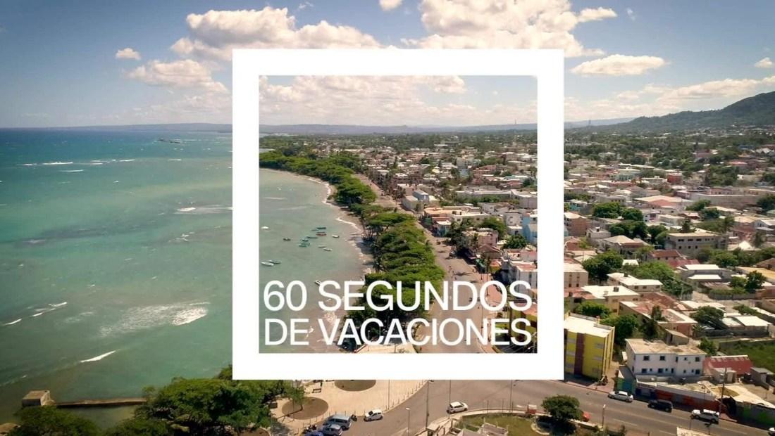 60 segundos de vacaciones en la maravillosa Puerto Plata