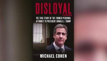 ¿Qué secretos cuenta el libro del exabogado de Trump?