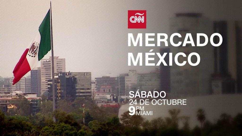 CNN presenta: Mercado México