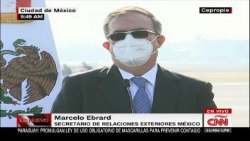 Canciller de México: Hoy es el principio del fin de la pandemia