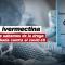 Ivermectina y el covid-19: qué dicen los médicos