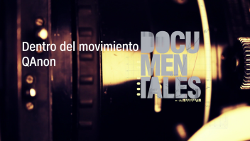 "Documentales presenta: ""Dentro del movimiento QAnon"""