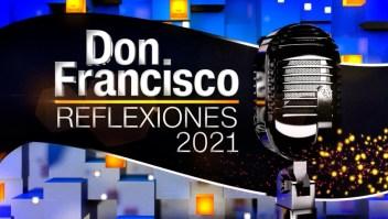 Lo que viene en Don Francisco: Reflexiones 2021
